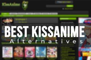 15 Best Kissanime Alternatives reddit 2019