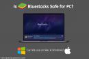 is bluestacks safe?
