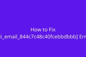 Fix pii_email_844c7c48c40fcebbdbbb Error Code in Mail